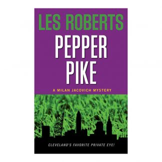 Pepper Pike: A Milan Jacovich Mystery (#1), by Les Roberts. Published by Gray & Company, Publishers. Front cover of book.