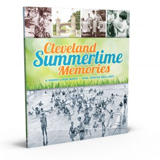 Cleveland Summertime Memories: A Warm Look Back, a book by Gail Ghetia Bellamy from Gray & Company, Publishers – front cover