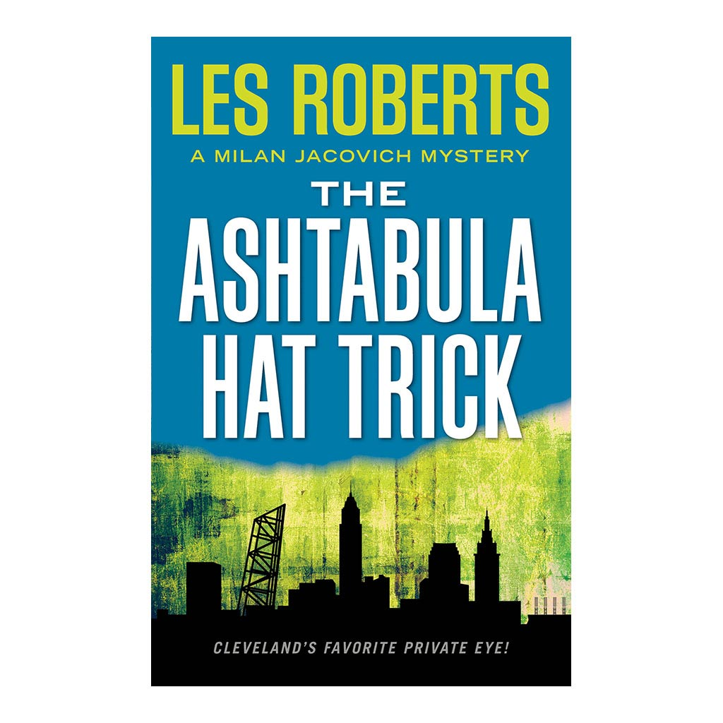 Ashtabula Hat Trick: A Milan Jacovich Mystery, by Les Roberts. Published by Gray & Company, Publishers. Front cover of book.