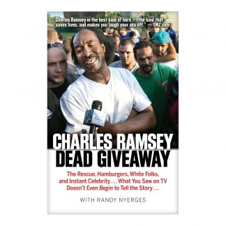 Dead Giveaway: The Rescue, Hamburgers, White Folks, and Instant Celebrity . . . What You Saw on TV Doesn't Begin to Tell the Story . . ., by Charles Ramsey and Randy Nyerges. Published by Gray & Company, Publishers. Front cover of book.