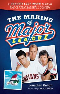 The Making of Major League, a book by Jonathan Knight: A Juuuust a Bit Inside Look at the Classic Baseball Comedy