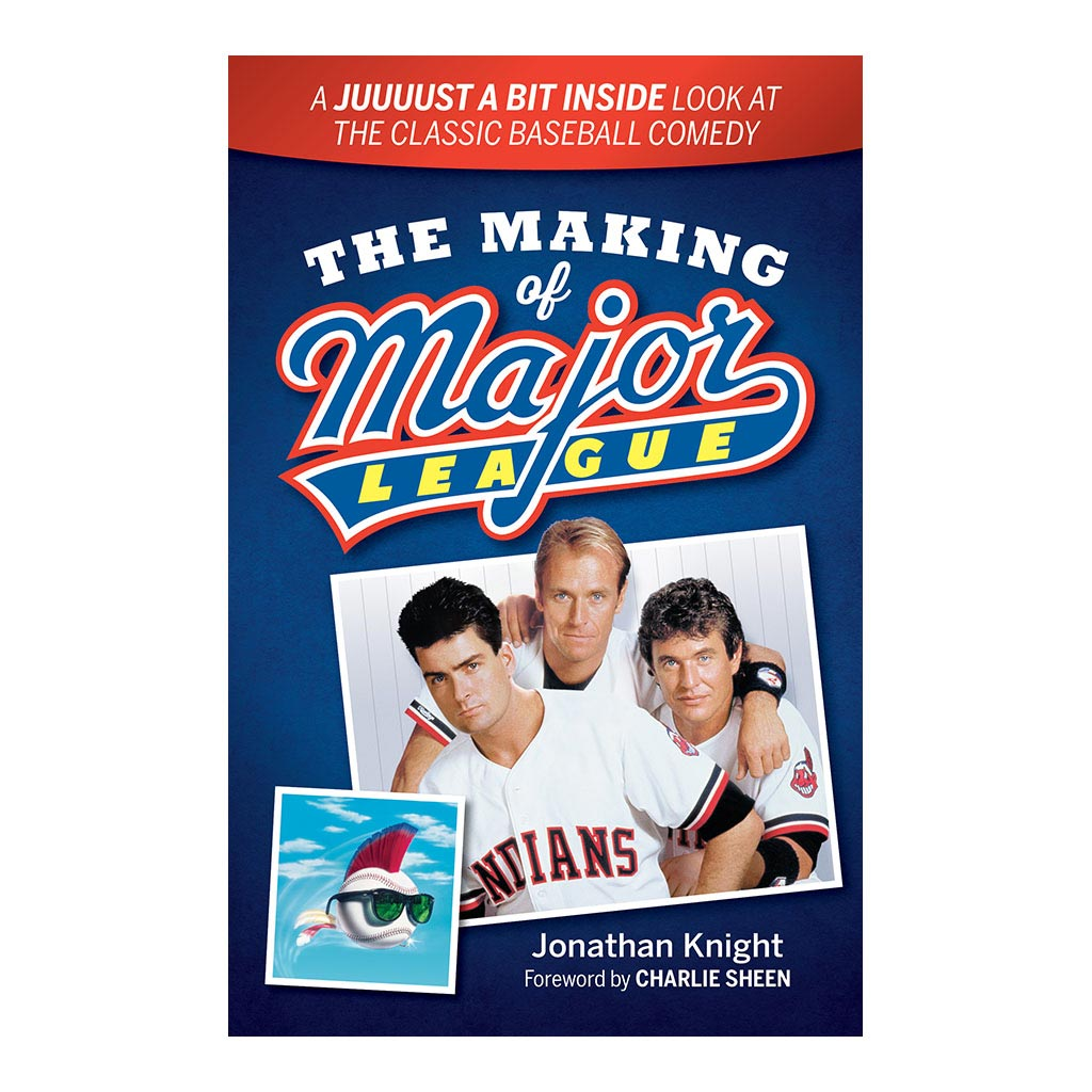 The Making of Major League: A Juuuust a Bit Inside Look at the Classic Baseball Comedy, by Jonathan Knight. Published by Gray & Company, Publishers. Front cover of book.
