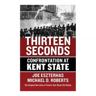 Thirteen Seconds: Confrontation at Kent State, by Joe Eszterhas and Michael D. Roberts. Published by Gray & Company, Publishers. Front cover of book.
