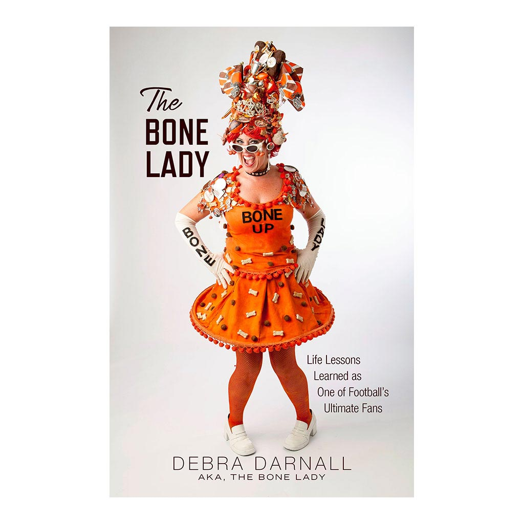 The Bone Lady: Life Lessons Learned as One of Football's Ultimate Fans – A Memoir, by Debra Darnall. Published by Gray & Company, Publishers. Front cover of book.