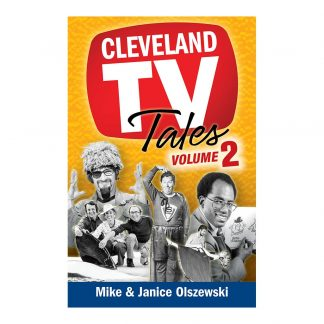 Cleveland TV Tales Volume 2: More Stories from the Golden Age of Local Television, by Mike Olszewski and Janice Olszewski. Published by Gray & Company, Publishers. Front cover of book.
