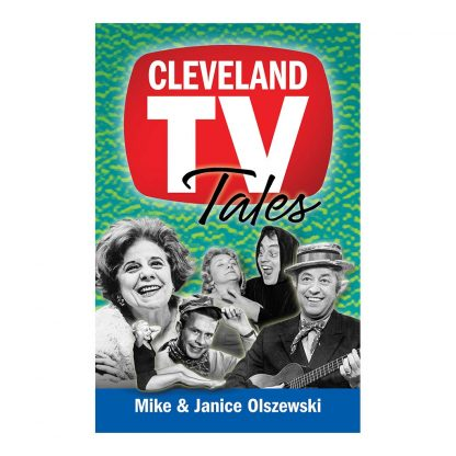 Cleveland TV Tales: Stories from the Golden Age of Local Television, by Mike Olszewski and Janice Olszewski. Published by Gray & Company, Publishers. Front cover of book.
