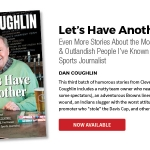 Let's Have Another: Even More Stories About the Most Unusual, Eccentric & Outlandish People I've Known in Four Decades as a Sports Journalist, by Dan Coughlin