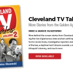 Cleveland TV Tales Volume 2: More Stories from the Golden Age of Local Television, by Mike & Janice Olszewski