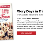 Cleveland books by Gray & Company: Glory Days in Tribe Town: The Cleveland Indians and Jacobs Field 1994–1997, by Terry Pluto and Tom Hamilton