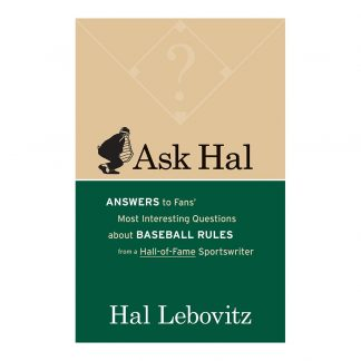 Ask Hal, a book by Hal Lebovitz: Answers to Fans' Most Interesting Questions About Baseball Rules from a Hall-of-Fame Sportswriter