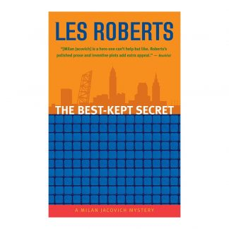 The Best-Kept Secret: A Milan Jacovich Mystery (#10), by Les Roberts. Published by Gray & Company, Publishers. Front cover of book.