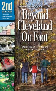 Beyond Cleveland On Foot 2nd Edition, a book by Patience Cameron Hoskins: 58 More Walks & Hikes in Northeast Ohio