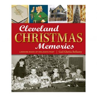 Cleveland Christmas Memories: Looking Back at Holidays Past, by Gail Ghetia Bellamy. Published by Gray & Company, Publishers. Front cover of book.