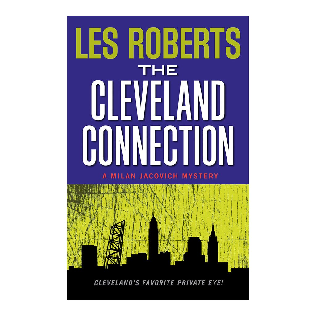 The Cleveland Connection: A Milan Jacovich Mystery (#4), by Les Roberts. Published by Gray & Company, Publishers. Front cover of book.