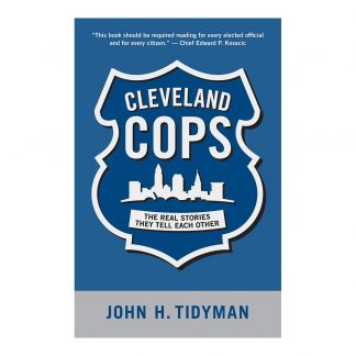 Cleveland Cops: The Real Stories They Tell Each Other, by John H. Tidyman. Published by Gray & Company, Publishers. Front cover of book.