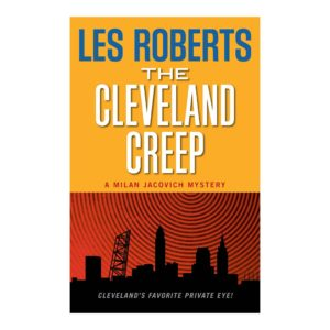 The Cleveland Creep: A Milan Jacovich Mystery (#15), by Les Roberts. Published by Gray & Company, Publishers. Front cover of book.