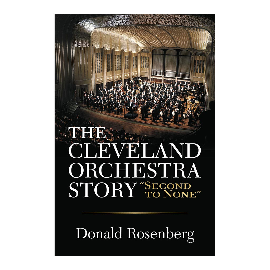 """The Cleveland Orchestra Story: """"Second to None"""", by Donald Rosenberg. Published by Gray & Company, Publishers. Front cover of book."""