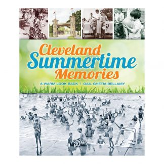 Cleveland Summertime Memories, a book by Gail Ghetia Bellamy: A Warm Look Back