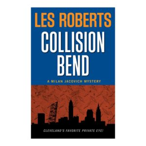 Collision Bend: A Milan Jacovich Mystery (#7), by Les Roberts. Published by Gray & Company, Publishers. Front cover of book.