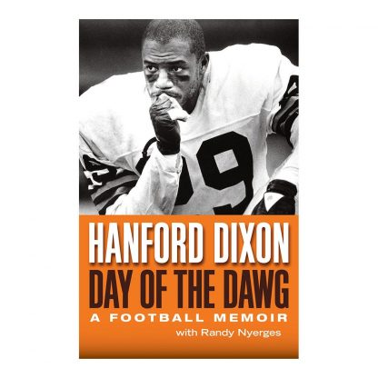 Day of the Dawg: A Football Memoir, by Hanford Dixon and Randy Nyerges. Published by Gray & Company, Publishers. Front cover of book.