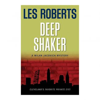 Deep Shaker: A Milan Jacovich Mystery (#3), by Les Roberts. Published by Gray & Company, Publishers. Front cover of book.