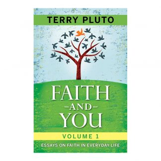 Faith and You Vol. 1: 28 Short Essays on Faith in Everyday Life, by Terry Pluto. Published by Gray & Company, Publishers. Front cover of book.