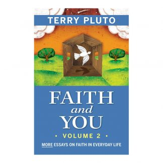 Faith and You Vol. 2: More Essays on Faith in Everyday Life, by Terry Pluto. Published by Gray & Company, Publishers. Front cover of book.