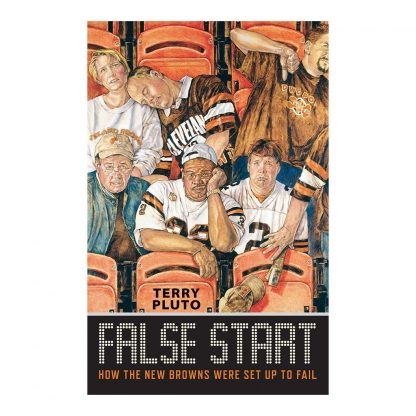 False Start: How the New Browns Were Set Up to Fail, by Terry Pluto. Published by Gray & Company, Publishers. Front cover of book.