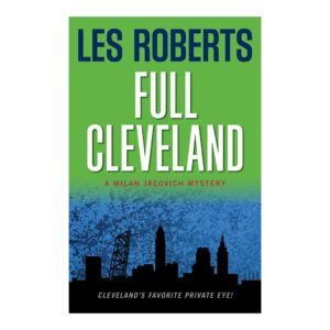 Full Cleveland: A Milan Jacovich Mystery (#2), by Les Roberts. Published by Gray & Company, Publishers. Front cover of book.
