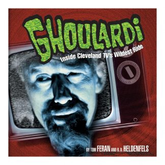 Ghoulardi: Inside Cleveland TV's Wildest Ride, by Tom Feran and R. D. Heldenfels. Published by Gray & Company, Publishers. Front cover of book.