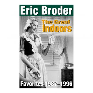 The Great Indoors: Favorites 1987–1996, by Eric Broder. Published by Gray & Company, Publishers. Front cover of book.