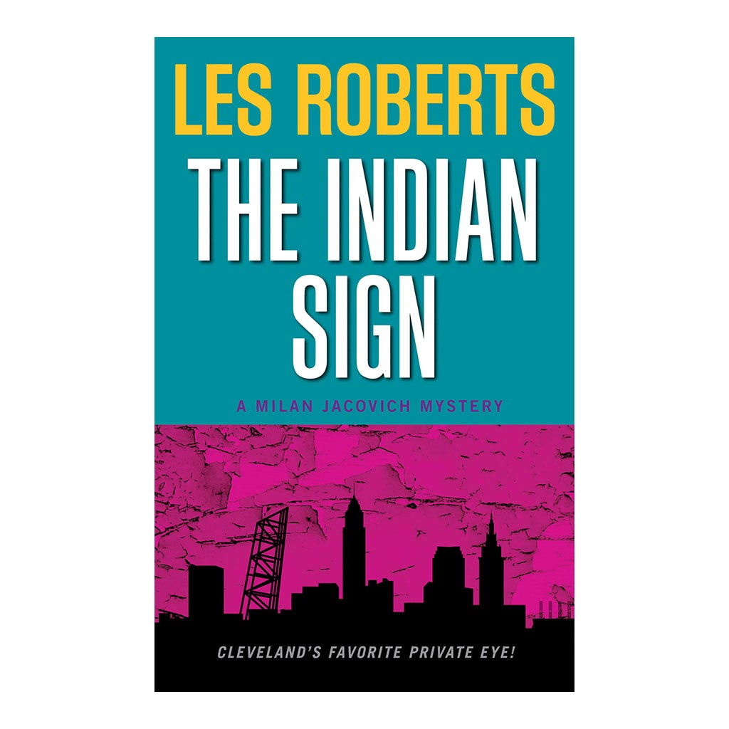 The Indian Sign: A Milan Jacovich Mystery (#11), by Les Roberts. Published by Gray & Company, Publishers. Front cover of book.