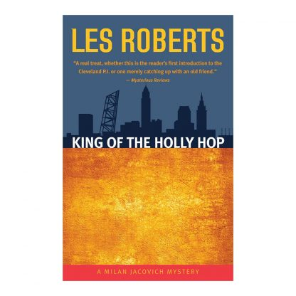King of the Holly Hop: A Milan Jacovich Mystery (#14), by Les Roberts. Published by Gray & Company, Publishers. Front cover of book.
