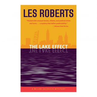 The Lake Effect: A Milan Jacovich Mystery (#5), by Les Roberts. Published by Gray & Company, Publishers. Front cover of book.