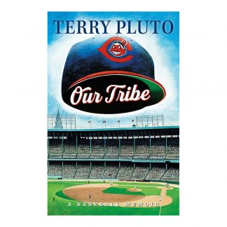 Our Tribe: A Baseball Memoir, by Terry Pluto. Published by Gray & Company, Publishers. Front cover of book.