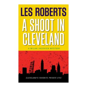 A Shoot in Cleveland: A Milan Jacovich Mystery (#9), by Les Roberts. Published by Gray & Company, Publishers. Front cover of book.
