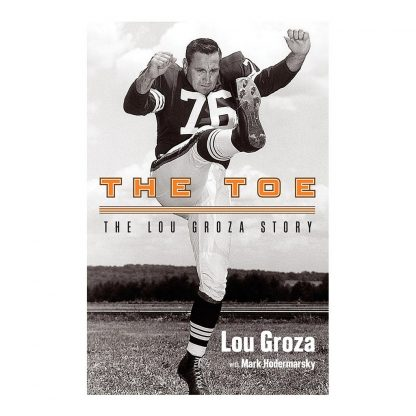The Toe: The Lou Groza Story, by Lou Groza. Published by Gray & Company, Publishers. Front cover of book.