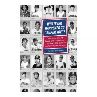 Whatever Happened to Super Joe?: Catching Up With 45 Good Old Guys from the Bad Old Days of the Cleveland Indians, by Russell Schneider. Published by Gray & Company, Publishers. Front cover of book.