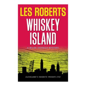 Whiskey Island: A Milan Jacovich Mystery (#16), by Les Roberts. Published by Gray & Company, Publishers. Front cover of book.