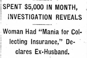 "Newspaper headline: Woman Had ""Mania for Collecting Insurance,"" Declares Ex-Husband"
