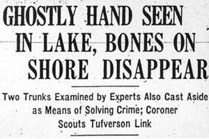 Newspaper headline: Ghostly Hand Seen in Lake, Bones on Shore Disappear