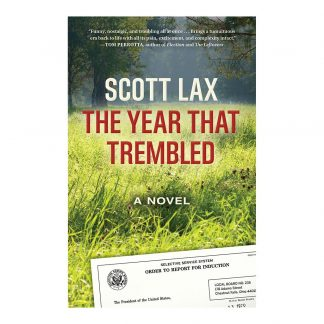 The Year That Trembled: A Novel, by Scott Lax. Published by Gray & Company, Publishers. Front cover of book.