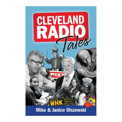 Cleveland Radio Tales: Stories from the Local Radio Scene of the 1960s, '70s, '80s, and '90s, by Mike Olszewski and Janice Olszewski. Published by Gray & Company, Publishers. Front cover of book.