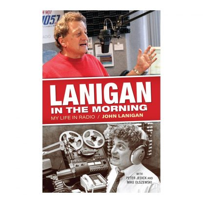 Lanigan in the Morning: My Life in Radio, by John Lanigan. Published by Gray & Company, Publishers. Front cover of book.