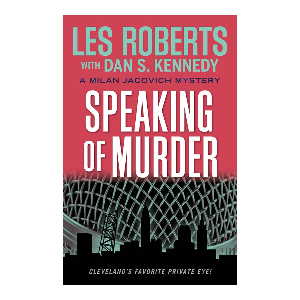 Speaking of Murder: A Milan Jacovich Mystery, by Les Roberts and Dan S. Kennedy. Published by Gray & Company, Publishers. Front cover of book.