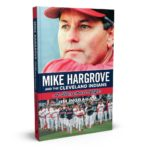 """Book cover image of """"Mike Hargrove and the Cleveland Indians: A Baseball Life"""" by Jim Ingraham"""