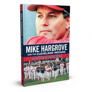 "Book cover image of ""Mike Hargrove and the Cleveland Indians: A Baseball Life"" by Jim Ingraham"