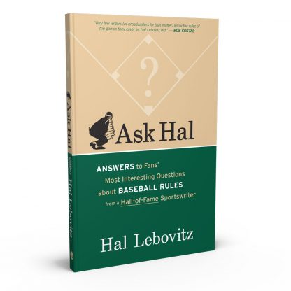 Ask Hal: Answers to Fans' Most Interesting Questions About Baseball Rules from a Hall-of-Fame Sportswriter, a book by Hal Lebovitz from Gray & Company, Publishers – front cover