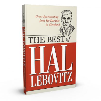 The Best of Hal Lebovitz: Great Sportswriting from Six Decades in Cleveland, a book by Hal Lebovitz from Gray & Company, Publishers – front cover