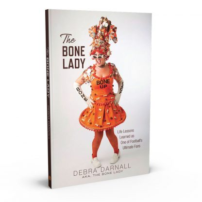 The Bone Lady: Life Lessons Learned as One of Football's Ultimate Fans – A Memoir, a book by Debra Darnall from Gray & Company, Publishers – front cover